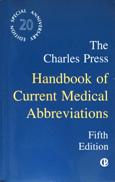 The Charles Press Handbook of Current Medical Abbreviations, Fifth Edition