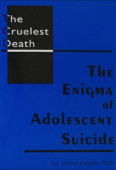 The Cruelest Death: The Enigma of Adolescent Suicide