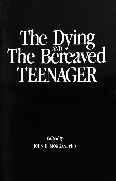 The Dying and The Bereaved Teenager