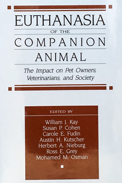 Euthanasia of the Companion Animal: The Impact on Pet Owners, Veterinarians and Society