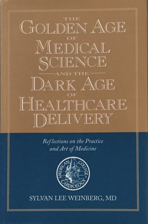 The Golden Age of Medical Science and the Dark Age of Healthcare Delivery: Reflections on the Practice and Art of Medicine