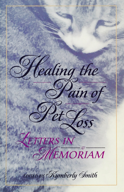 Cover of Healing the Pain of Pet Loss: Letters in Memoriam
