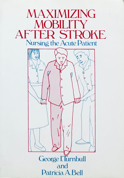 Maximizing Mobility After Stroke: Nursing the Acute Patient