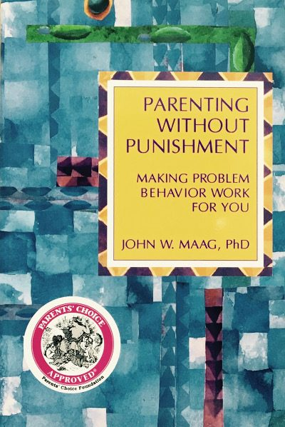 Cover of the book, Parenting Without Punishment: Making Problem Behavior Work for You