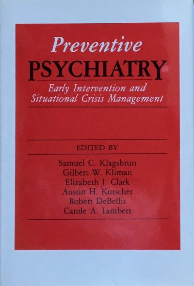 Preventive Psychiatry: Early Intervention and Situational Crisis Management