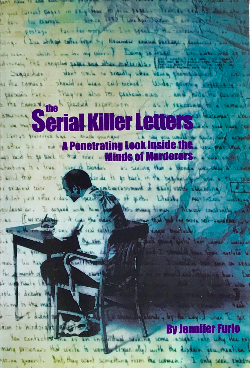 Cover of The Serial Killer Letters: A Penetrating Look Inside the Minds of Murderers