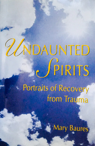 Undaunted Spirits: A Portrait of Recovery from Trauma