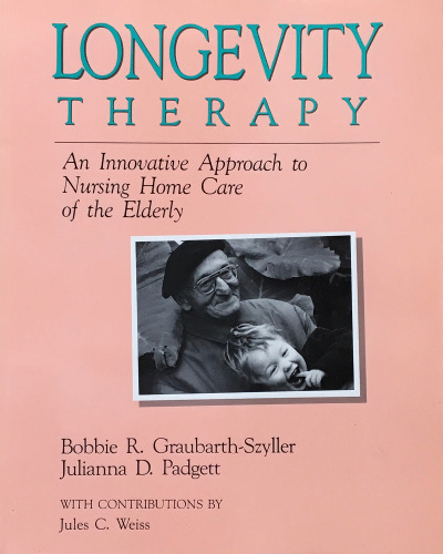Longevity Therapy: An Innovative Approach to Nursing Home Care for the Elderly