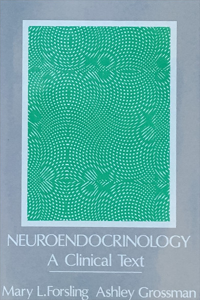Neuroendocrinology: A Clinical Text