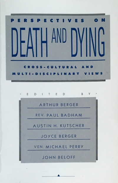 Perspectives on Death and Dying: Cross-Cultural and Multi-Disciplinary Views