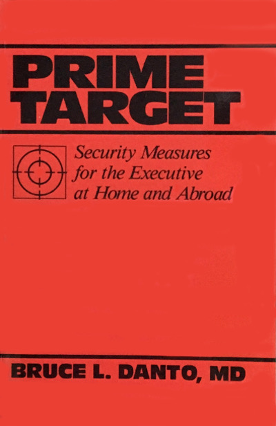 Prime Target: Security Measures for the Executive at Home and Abroad